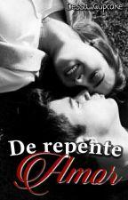 De Repente Amor by Dessa_Cupcake