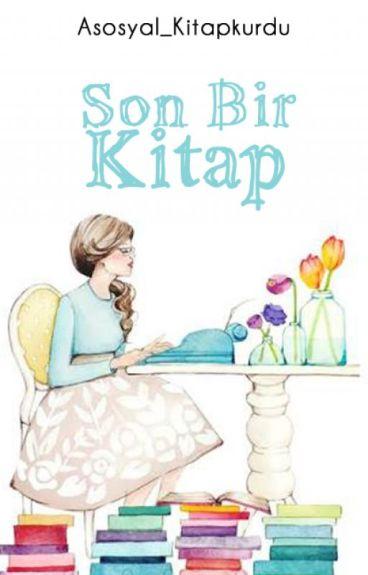 SON BİR KİTAP by Asosyal_Kitapkurdu