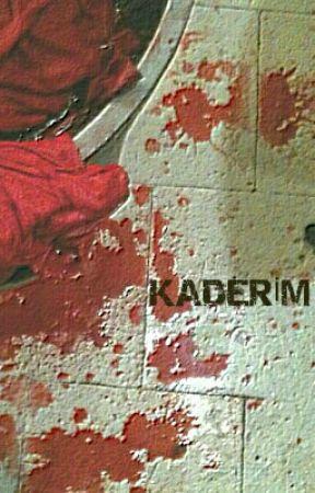 KADERİM  by Zeynepazduzgun2828