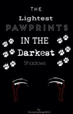 The lightest pawprints in the darkest shadows by XxcraycrayfangirlZxX