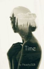 Time | #Wattys2016 by Pikachu508