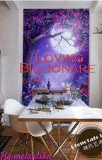 Loving Billionare by mell1507
