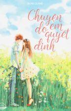 Chuyện do em quyết định - Dung Quang by HaiMaHongHong