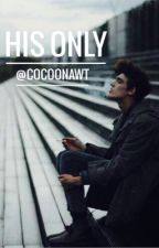 His only  by cocoonawt