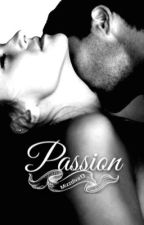 Passion - Book II [ On Hold] by Mizzdiva13