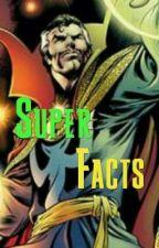 Super Facts (szünetel) by TinkerBelle122