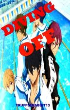 DIVING OFF (Free! FanFic) by Trufflerabbit13