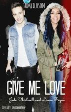 Give Me Love- Liam Payne & Jade Thirlwall (AU) by tomliloson