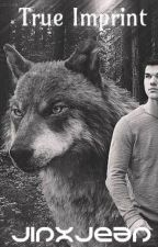 True Imprint (Twilight Jacob Black Fanfiction) by JinxJean