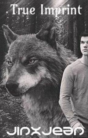 True Imprint (Twilight Jacob Black Fanfiction) - 8 Bella's