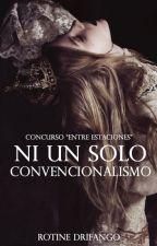 """Ni un solo convencionalismo [Concurso """"Entre Estaciones""""] by RotineDrifango"""