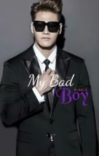 My Bad Boy [On Hold] by jkmc76