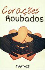 Corações Roubados [Em Breve] by maayacs