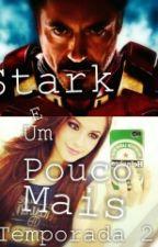 Stark E Um Pouco Mais - Temporada 2  by FernandaW31
