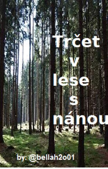 Trčet v lese s nánou [short story]