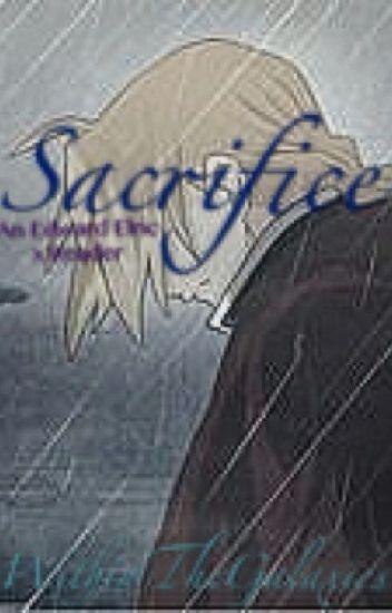 Sacrifice [Edward Elric x Reader]