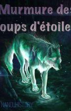 Murmure des loups d'étoiles [ HISTOIRE TERMINÉE ]  by Yuhistory