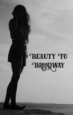 Beauty To Broadway (Hamilton) by alyssalynn193