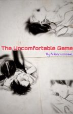 The Uncomfortable Game ✔️ by Ackercrombie