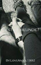 Beste Freunde? by LoveAngel1992