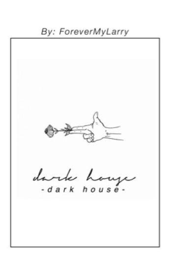 dark house- 𝓁𝒶𝓇𝓇𝓎