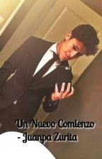 Un Nuevo Comienzo - Juanpa Zurita  by JessicaArangoRBZV
