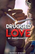 Drugged Love by saksham219