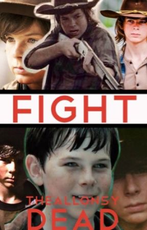 Fight - A Carl Grimes Fanfiction by TheAllonsyDead
