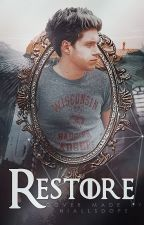 Restore | Niall Horan [INSANE ll] by niallsdope