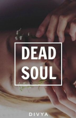 dead soul | ✓ by _luvyourself