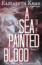 A Sea of Painted Blood (Book 1) by kayeroze