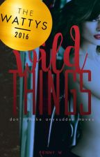 Wild Things by WildPenny