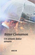 BITTER CINNAMON Un Amore Dolce Amaro by Arius89