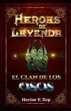 Héroes de Leyenda (El clan de los osos) by HectorXp1