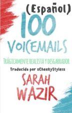 100 Voicemails [Español] by xCheekyStylesx