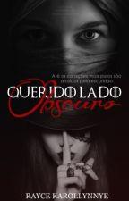 Querido Lado Obscuro by Raycek23