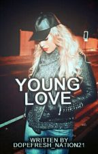 Young Love (Dinah/You) by OfficialSavage21