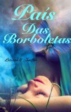 País das Borboletas  by LariFlioy