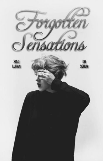 Forgotten sensations ↠ HunHan