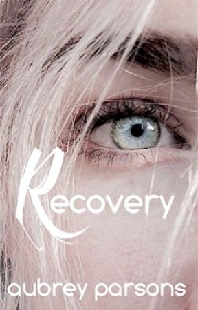 Recovery | Wattys 2017  by AubreyParsons