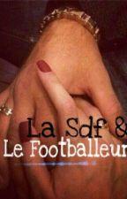 Une SDF Love D'un Footballeur [ RÉÉCRITURE ] by LaPluumette