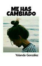 """""""Me Has Cambiado"""" by yolandagonzalezz"""