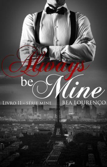 """Always be Mine - Livro II - Série """"Mine"""""""
