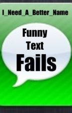 Funny Text Fails by I_Need_A_Better_Name