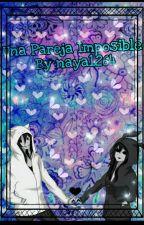 Una Pareja Imposible (Janexjeff) by naya1264