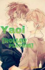 Yaoi [Roller Playing] by Nataly_pregunta