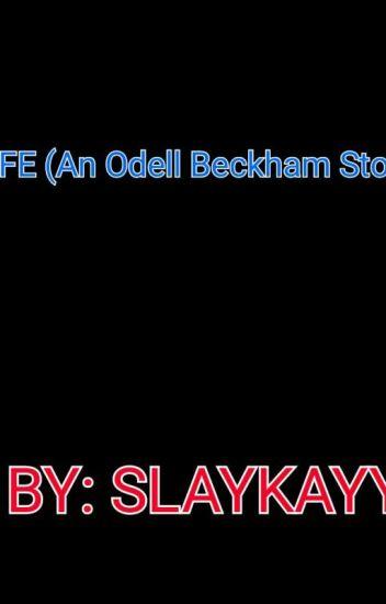 Life (Odell Beckham Jr Fanfic)