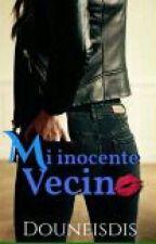 Mi Inocente Vecino by douneisdis