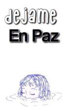 Déjame En Paz by -LxdyPxndx