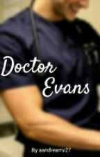 Doctor Evans.  by aandrea27
